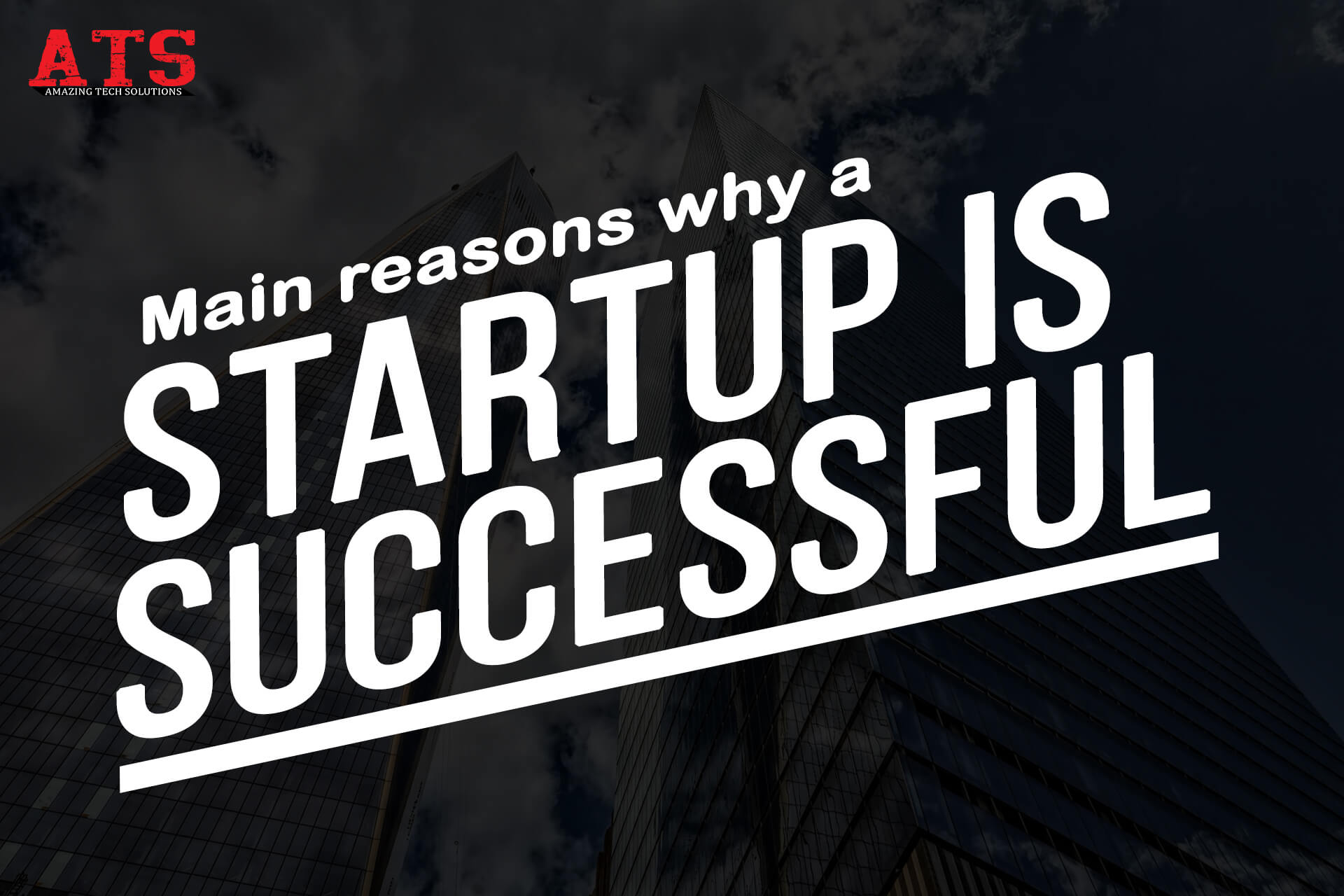 What Are 3 Main Reasons Why A Startup Is Successful?