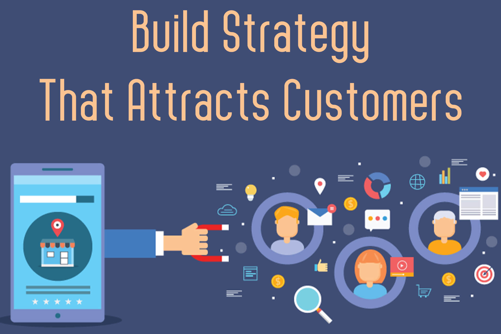 Build Strategy That Attracts Customers