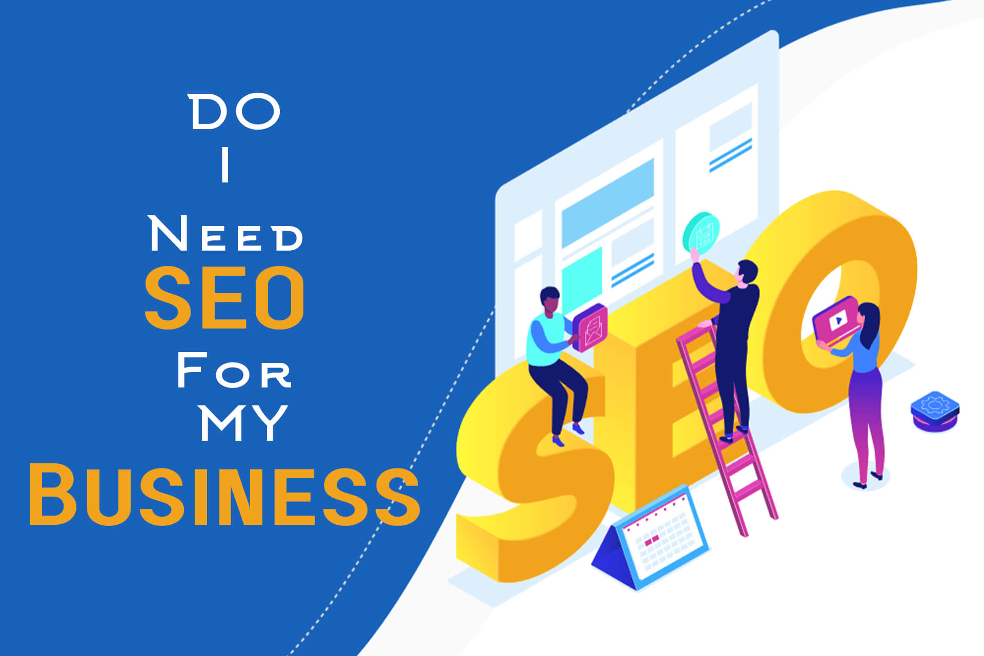 Do I Need SEO For My Business?
