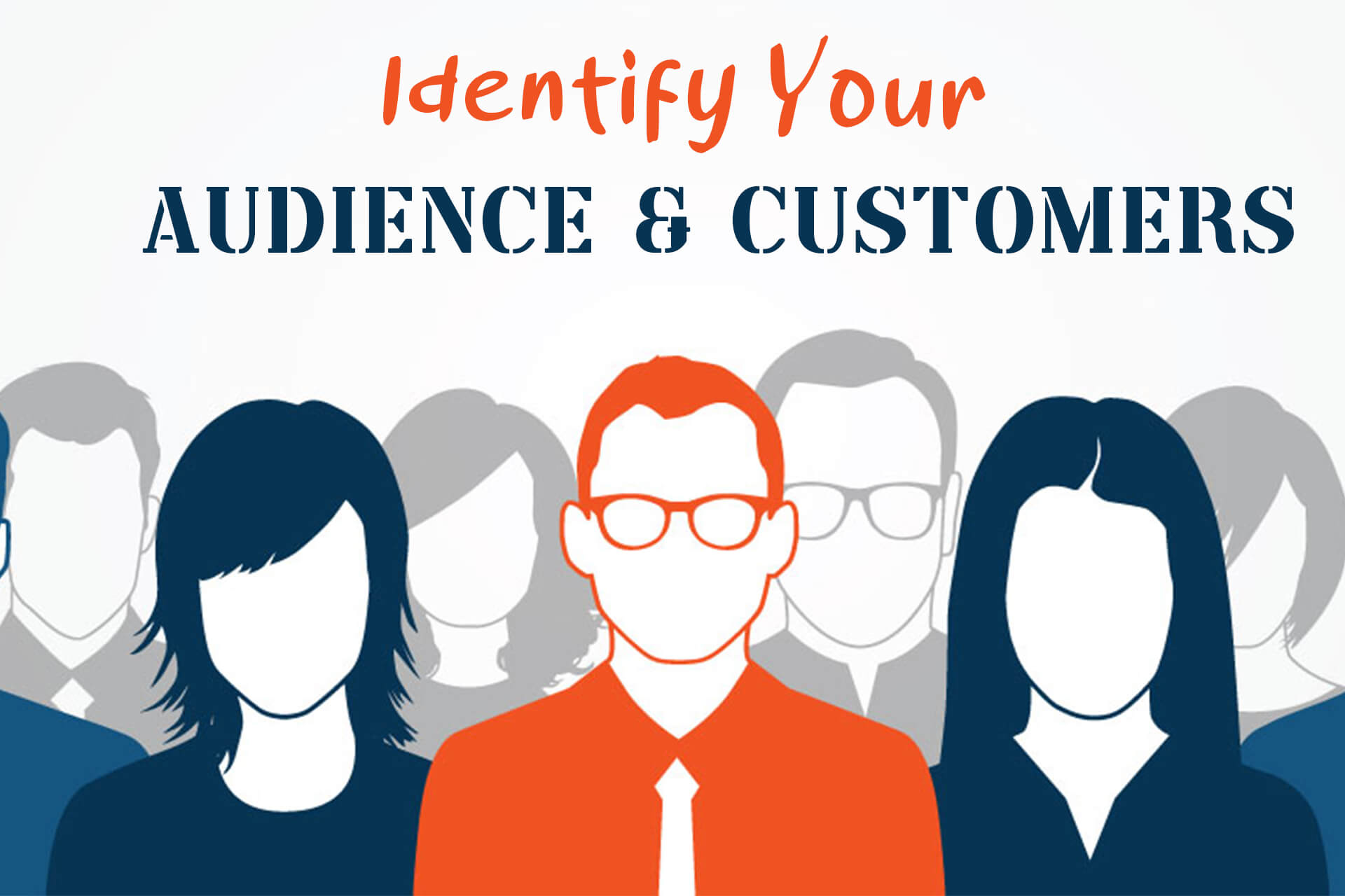 Identify Your Audience & Customers