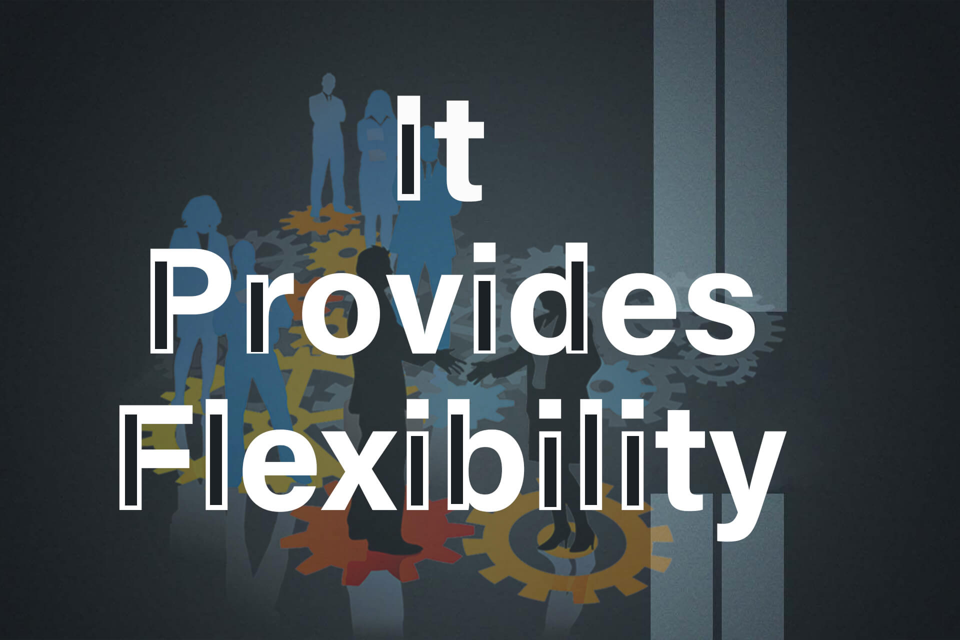 Outsourcing provides flexibility in business
