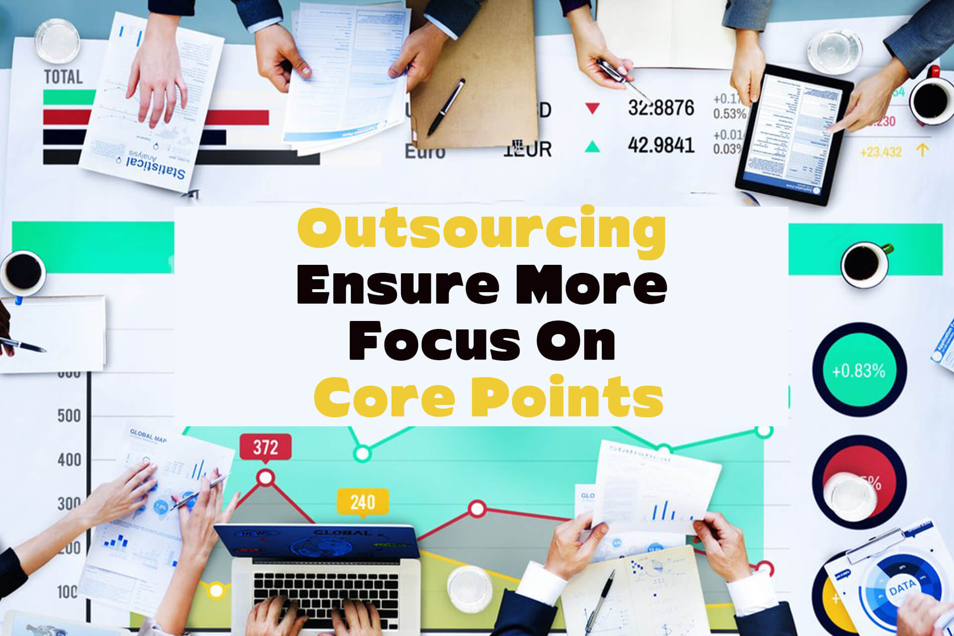 Outsourcing ensure more focus on core points