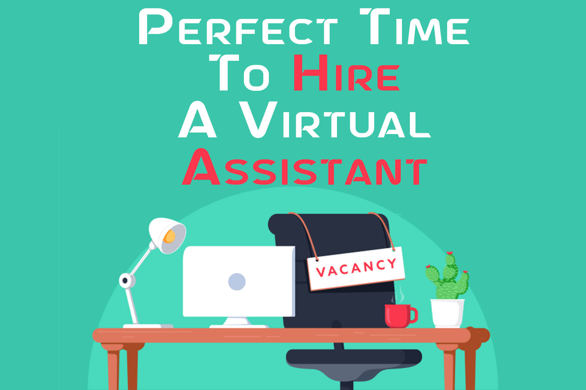 Perfect Time To Hire A Virtual Assistant