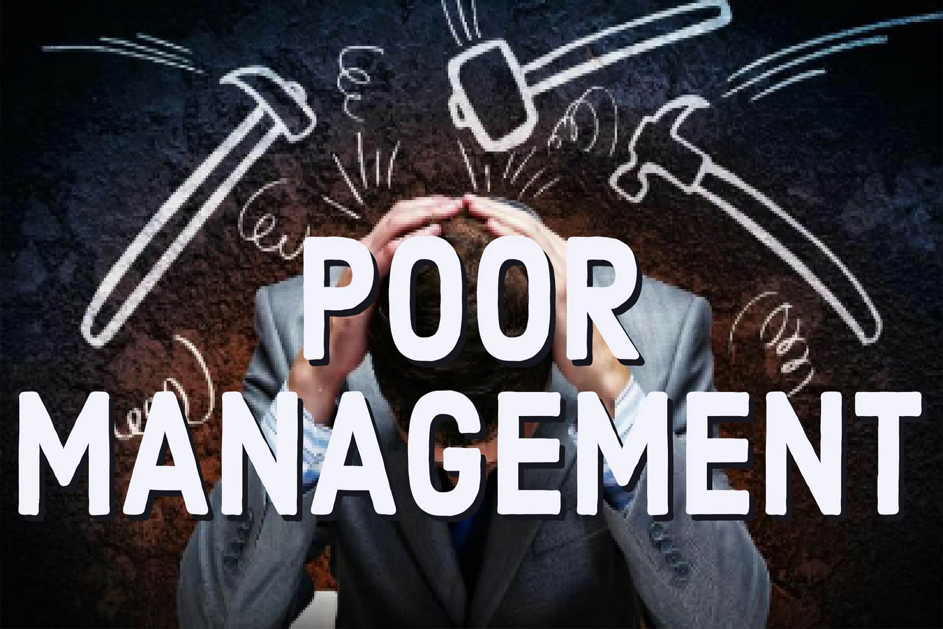 Poor Management is the main reason for failure