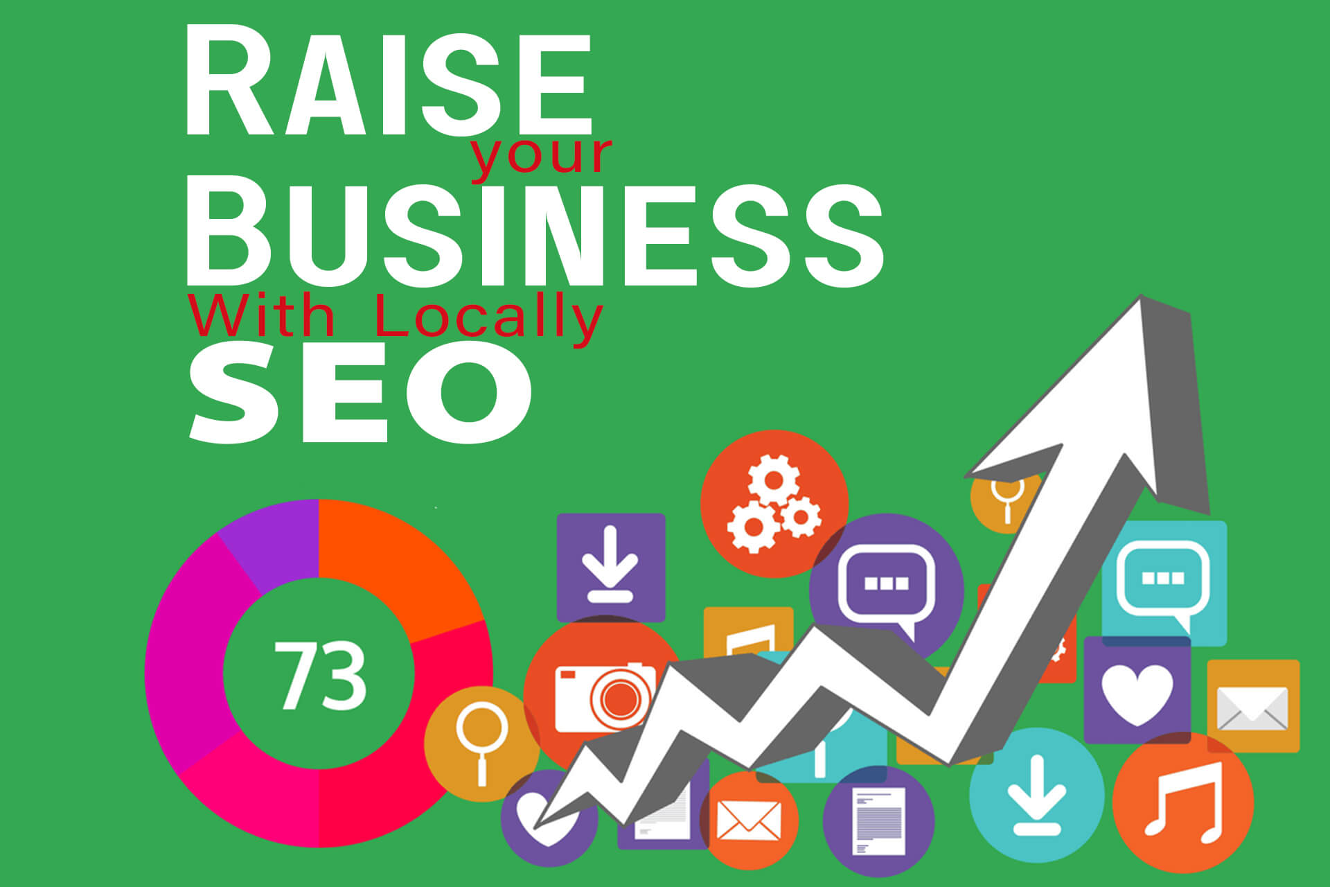 Raise Your Business Locally With SEO