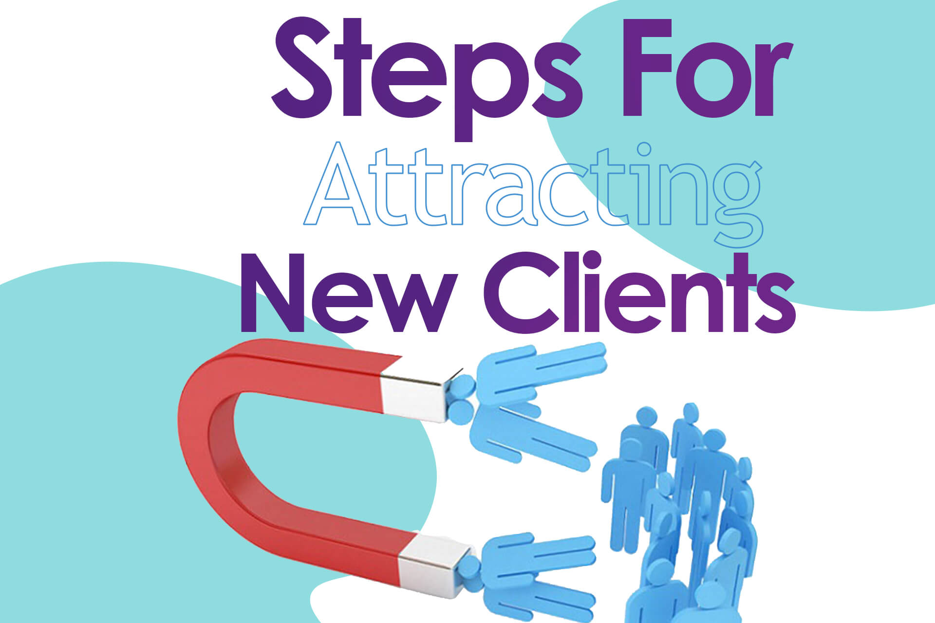 Steps For Attracting New Clients