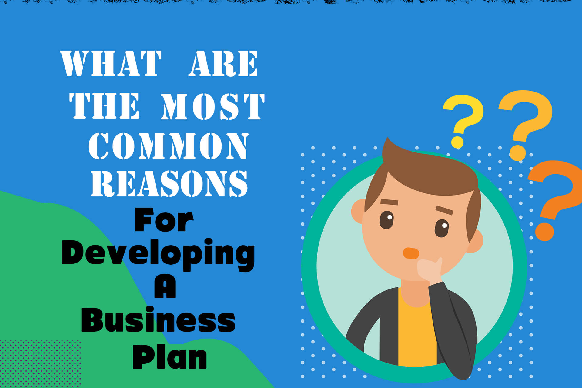 What Are The Most Common Reasons For Developing A Business Plan?