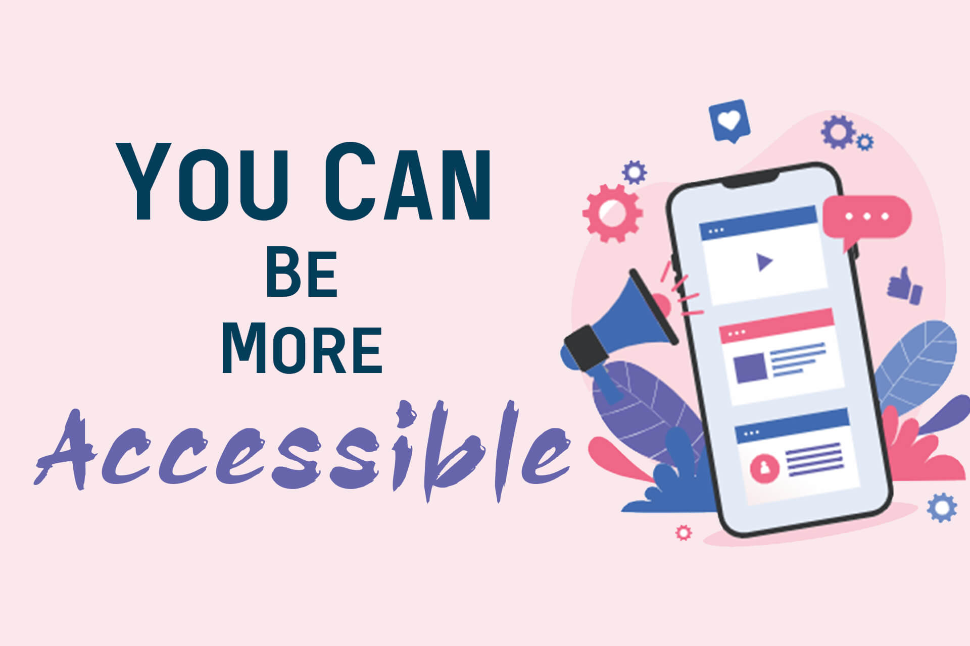 You Can Be More Accessible