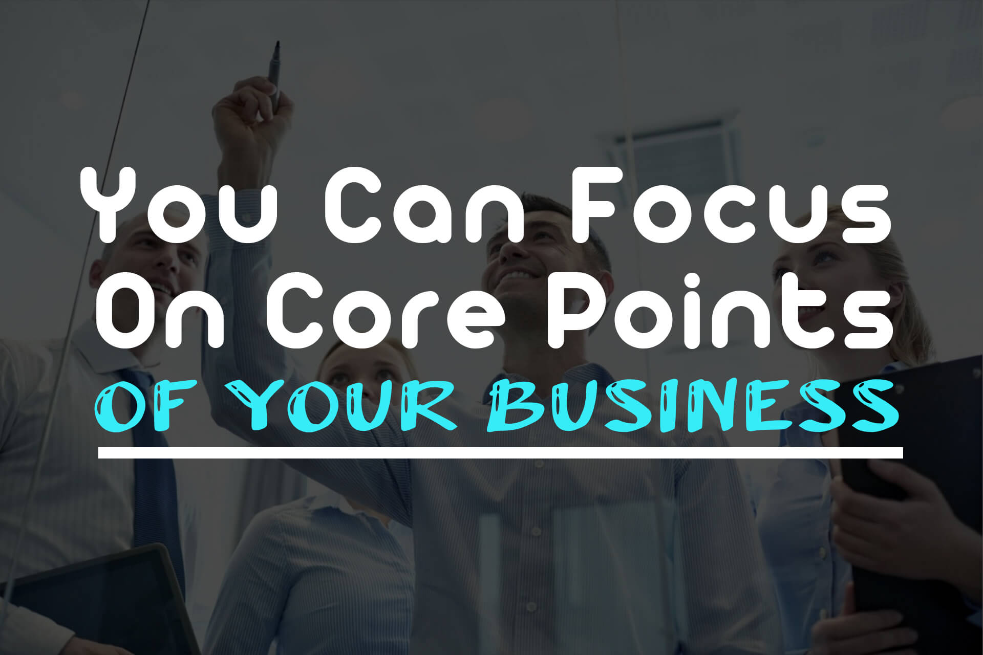 You Can Focus On Core Points Of Your Business