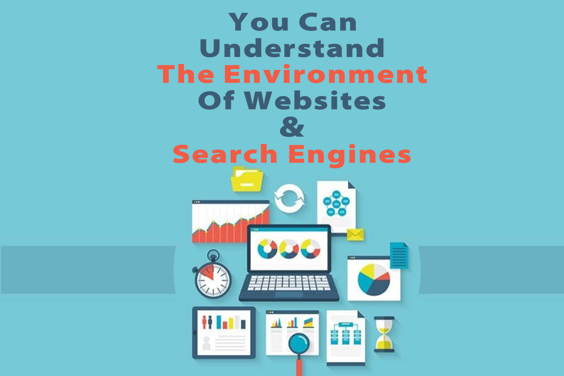 You Can Understand The Environment Of Websites & Search Engine