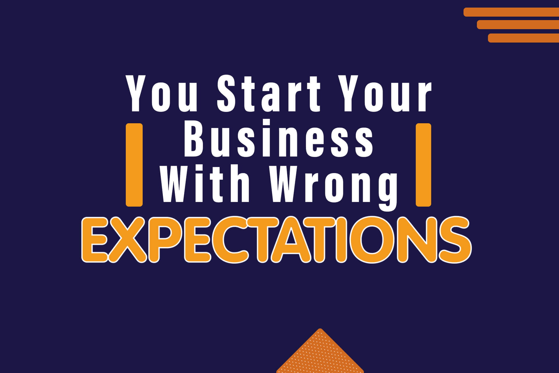 You Start Your Business With Wrong Expectations