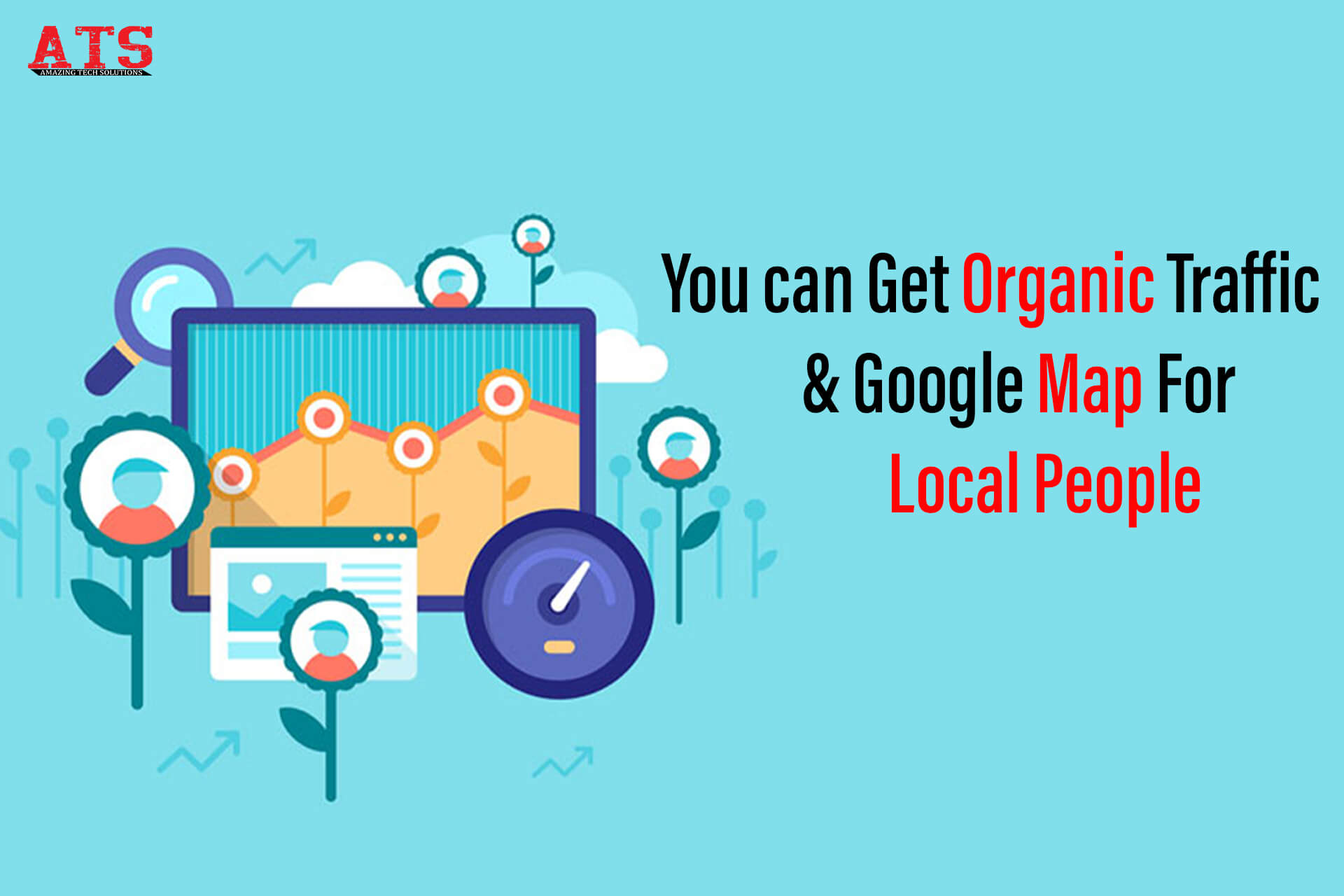 You can get organic traffic if your business have a website