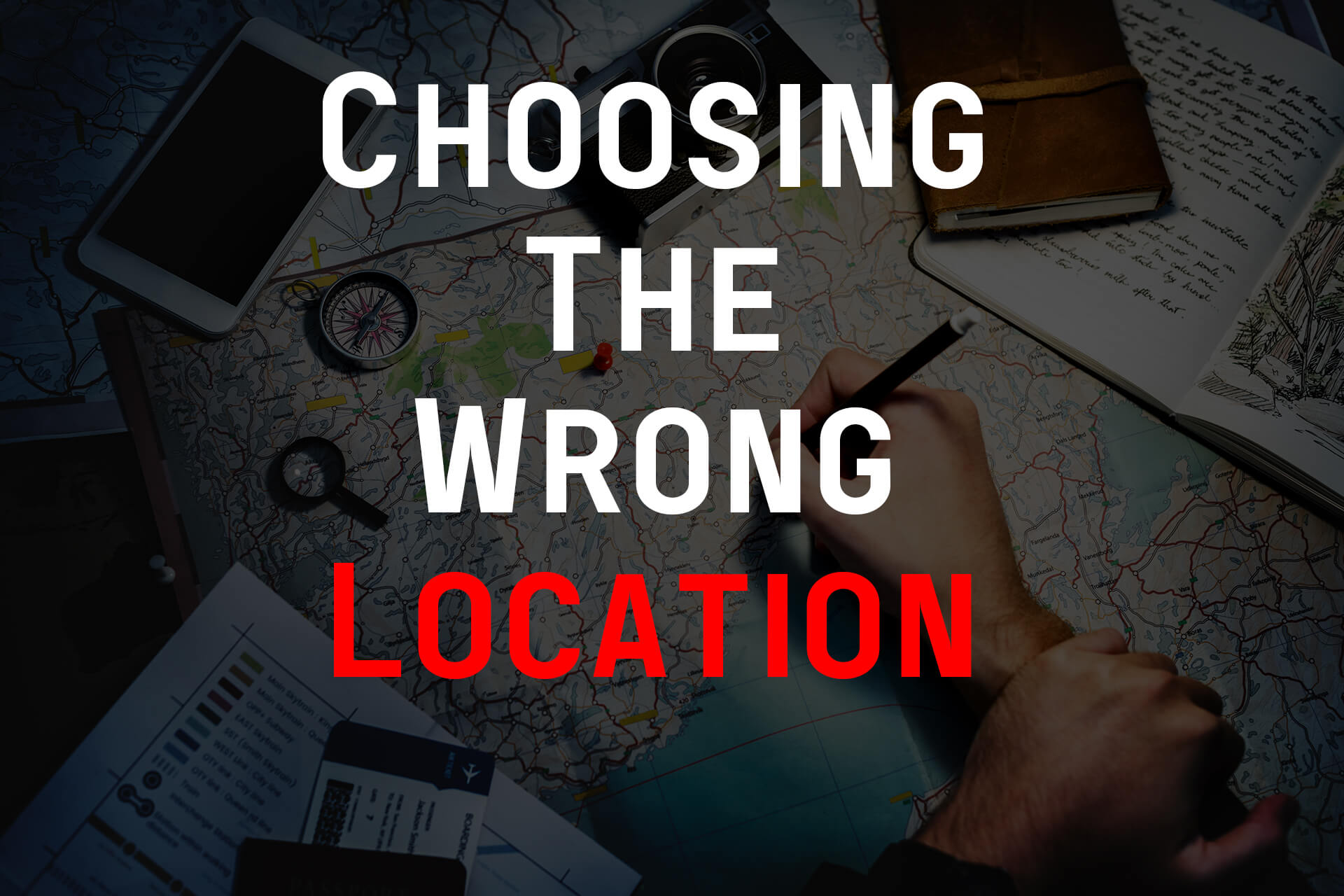 choosing the wrong locations for a business
