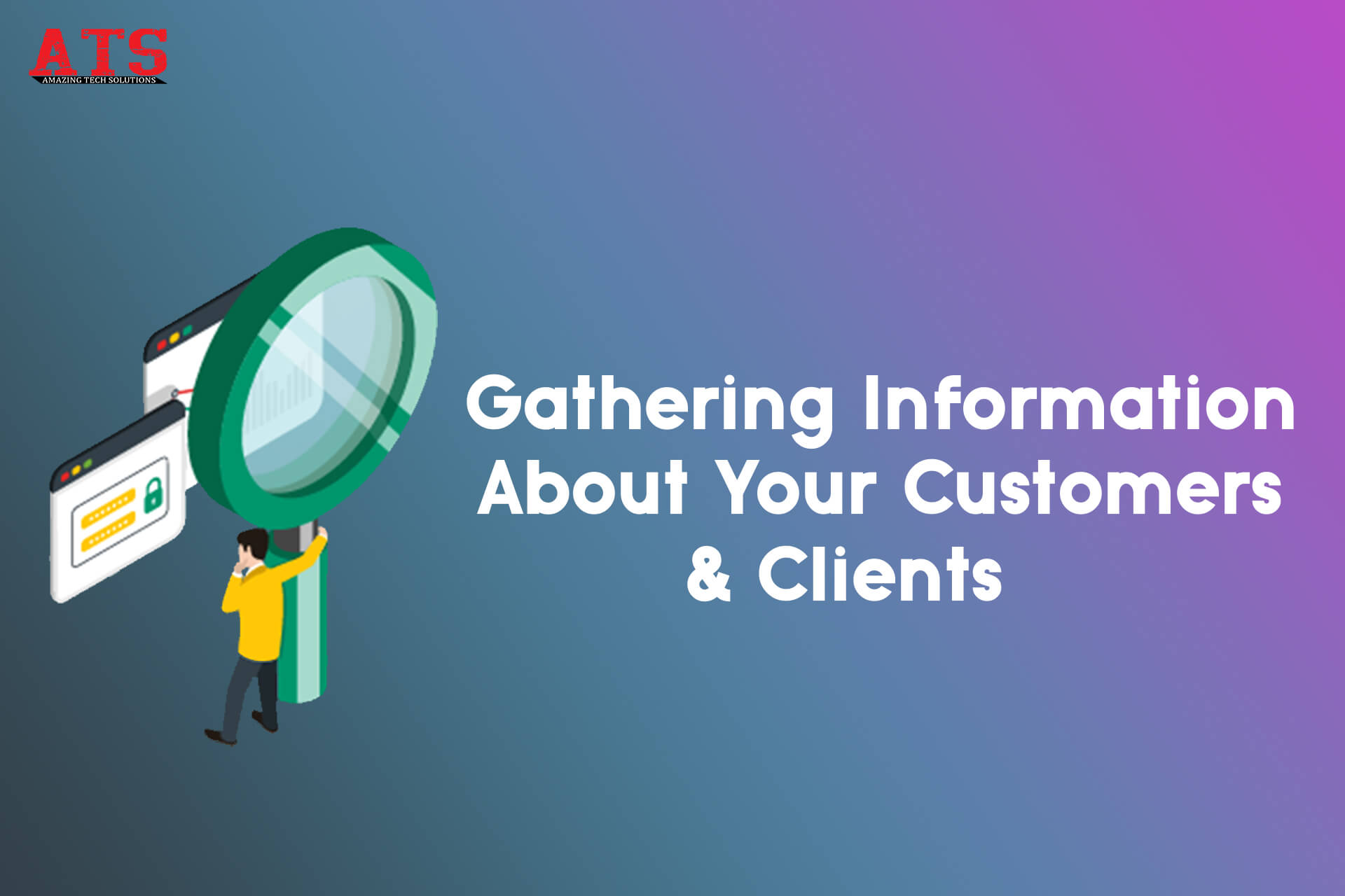 Gathering Information About Your Customers & Clients