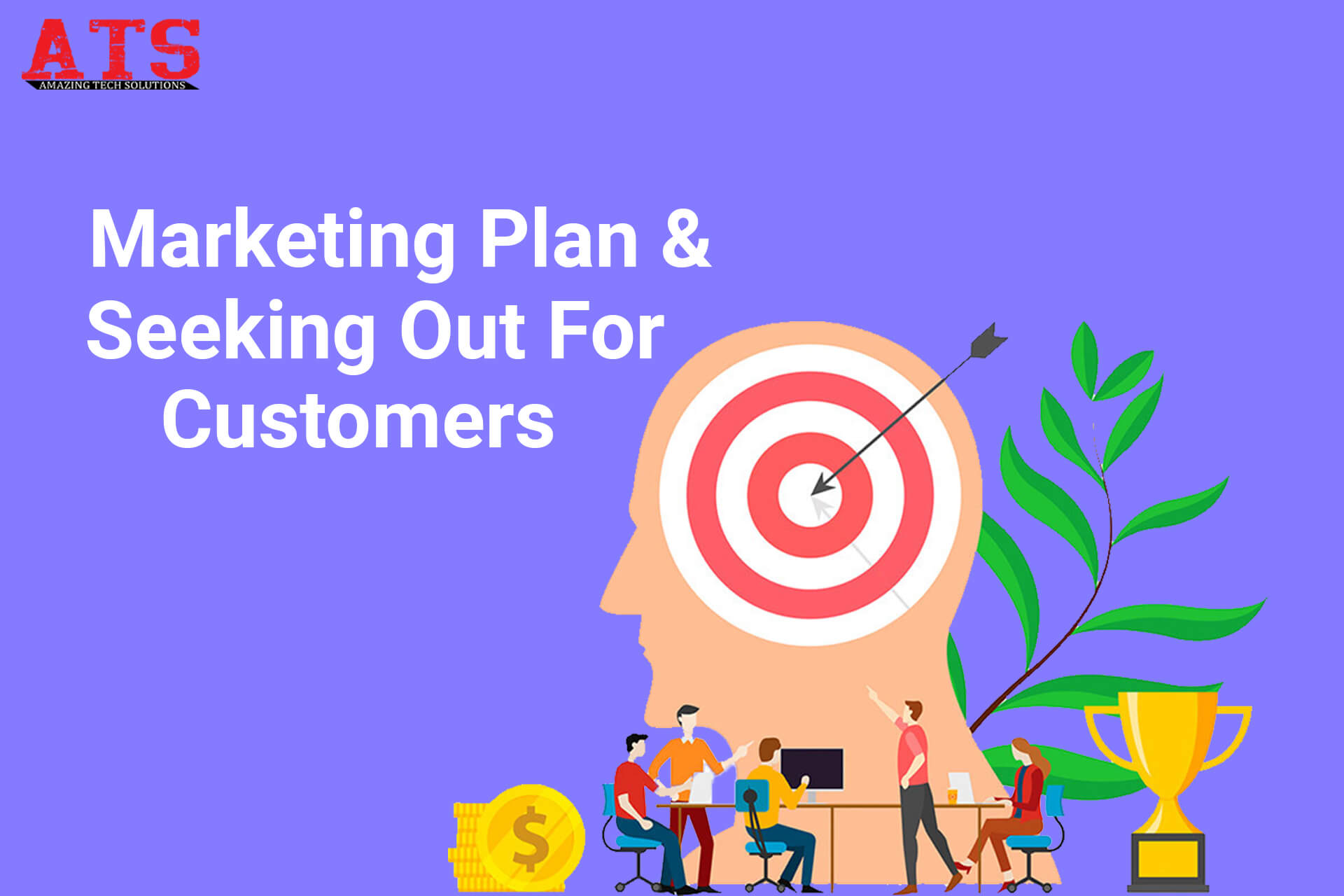 Marketing Plan & Seeking Out For Customers