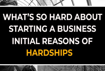 What is So Hard About Starting A Business