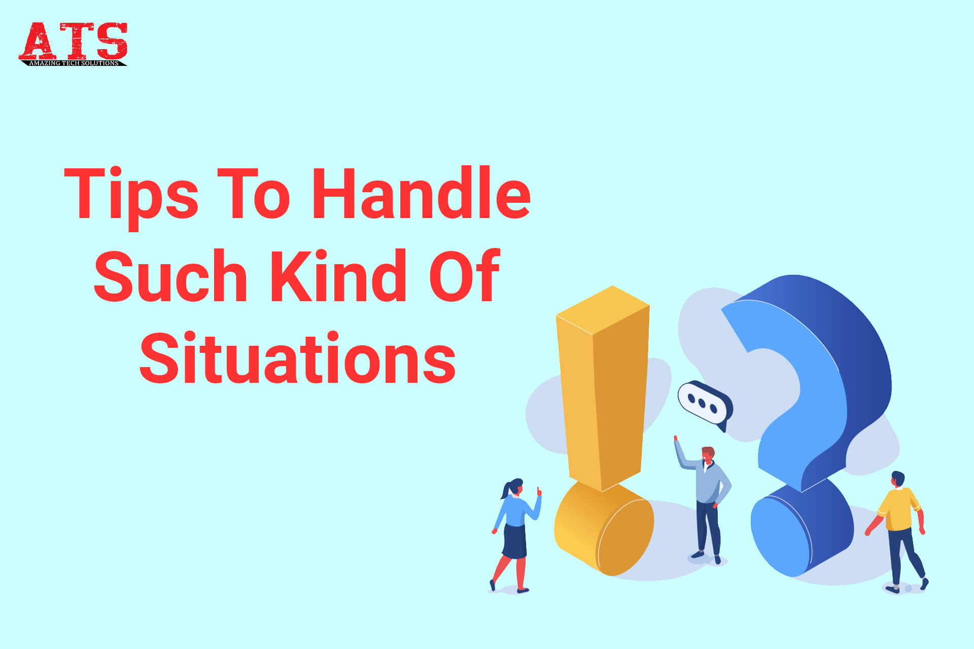 Tips To Handle Such Kind Of Situations