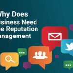 Why Does A Business Need Online Reputation Management – 5 Benefits & Critical Reasons