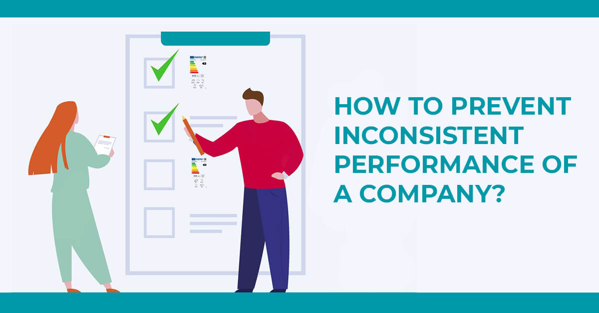 How To Prevent Inconsistent Performance Of A Company